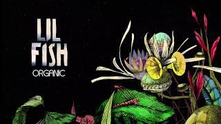 Lil Fish - Organic EP (ft. CloZee) [Global Bass / Ethnic Trap]