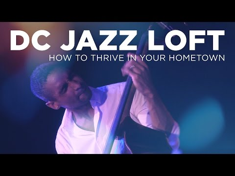DC Jazz Loft: How to Thrive in Your Hometown