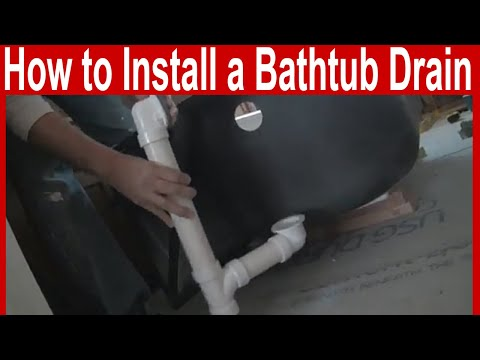 How To Install A Bathtub Drain