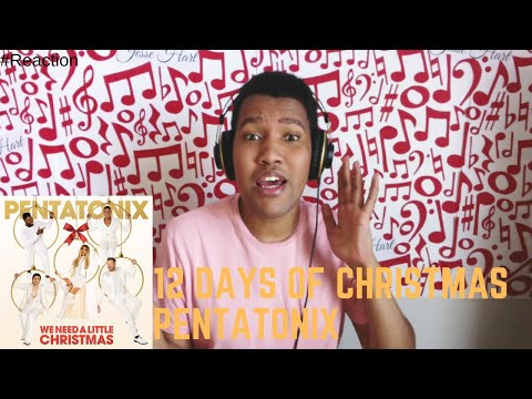 12 Days of Christmas | Pentatonix | We Need a Little Christmas Album Reaction