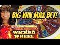 BIG WIN-MAX BET-SMOKIN HOT STUFF WICKED WHEEL
