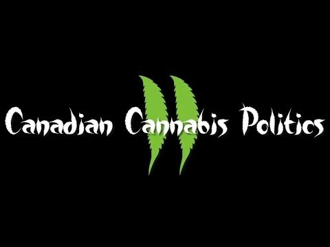Canadian Cannabis Politics 2 (Documentary)
