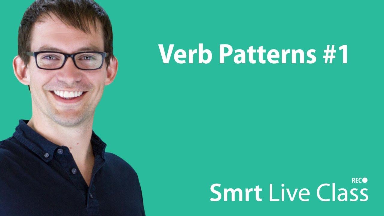 Verb Patterns #1 - Smrt Live Class with Shaun #38