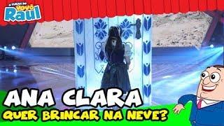 """Ana Clara - """"Quer Brincar na Neve?""""  (Eu e As Crianças)"""