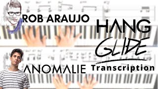 Anomalie & Rob Araujo - Hang Glide (Transcription - 4 Hands)