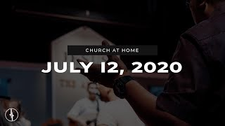 July 12, 2020 | Church at Home | Crossroads Christian Center, Daly City
