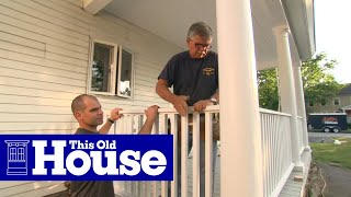 How To Build A Porch Rail - This Old House