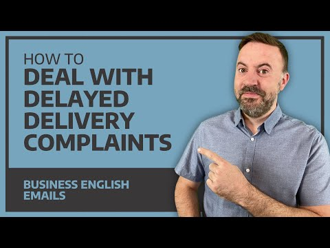 How To Deal With Delayed Delivery Complaints - Business English Emails