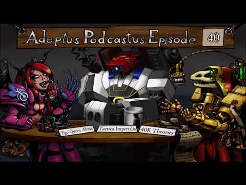 Adeptus Podcastus - A Warhammer 40,000 Podcast - Episode 40 Ft. Josh Reynolds