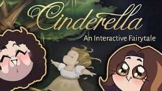 Cindarella: An Intereactive Fairytale - Game Grumps