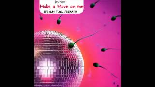 Joey Negro - Make A Move On Me (Eran Tal Remix)