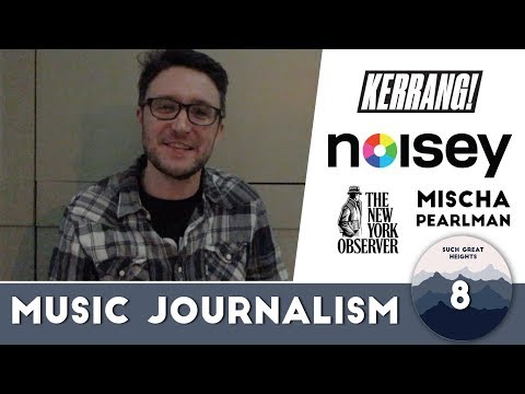 So You Want To Be A Music Journalist - Mischa Pearlman (Kerrang!, Noisey, New York Observer)