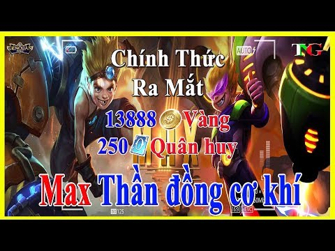 Liên quân Chính thức MAX thần đồng cơ giới bán 13888 Vàng Hưỡng dẫn chơi Max liên quân mobile