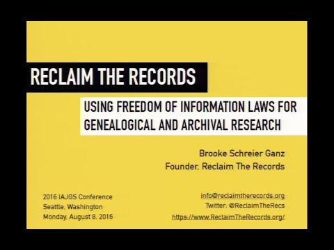 Reclaim The Records: Lecture at the 2016 IAJGS conference in Seattle