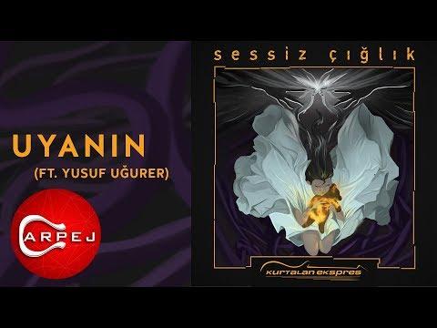 Kurtalan Ekspres  - Uyanın (ft. Yusuf Uğurer) (Official Audio)
