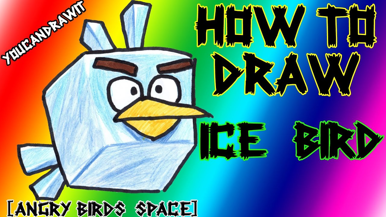 how to draw ice bird from angry birds space youcandrawit ツ