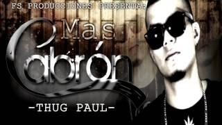 Thug Paul // Mas Cabrón // FS Producciones