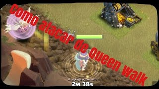 COMO ATACAR DE QUEEN WALK NA GUERRA? CLASH OF CLANS
