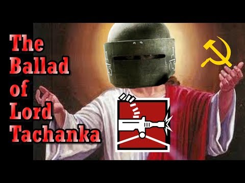 The Ballad of Lord Tachanka