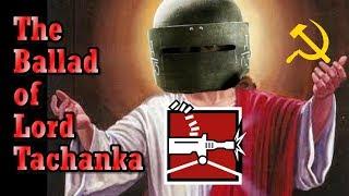 The Ballad of Lord Tachanka