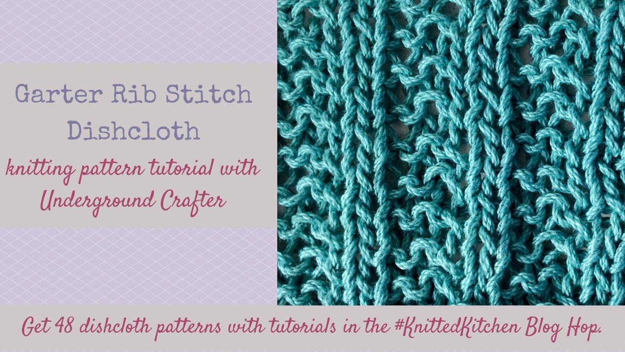 Garter Rib Dishcloth knitting tutorial | #KnittedKitchen Blog Hop ...