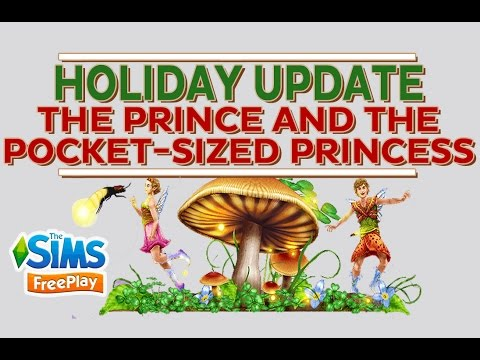The Sims FreePlay - Holiday Update: The Prince and the pocket-sized Princess