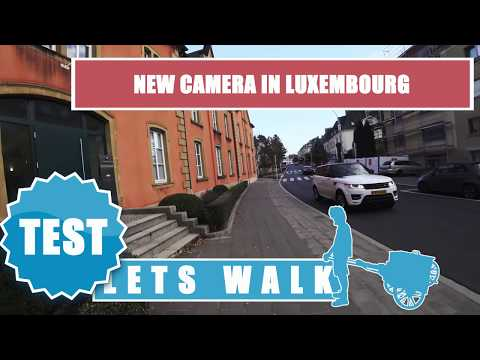 Let's Walk Test: New Camera In Luxembourg