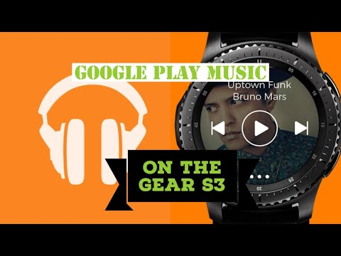 Samsung Gear S3 || Google Play Music