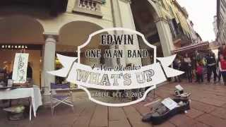 WHAT'S UP - Edwin One Man Band - Varese -  2015