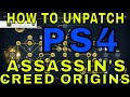 HOW TO UNPATCH ASSASSIN'S CREED ORIGINS (PS4) + BACKUP SAVE!!