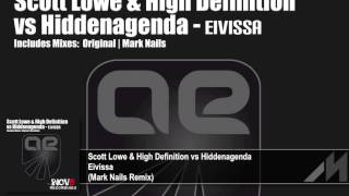 Scott Lowe & High Definition vs Hiddenagenda - Eivissa (Mark Nails Remix) [Inov8]
