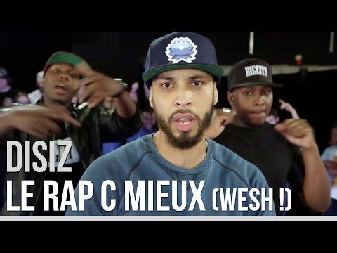 Disiz La Peste - Le Rap C Mieux (wesh !)