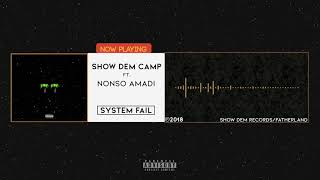 Show Dem Camp - System Fail [ Audio] ft. Nonso Amadi