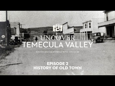 Uncover Temecula Valley - Temecula History