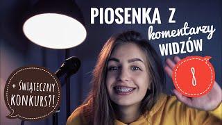 PIOSENKA Z KOMENTARZY WIDZÓW 8 + świąteczny konkurs?! | Magda Bereda