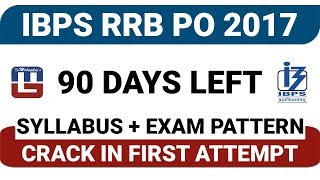 IBPS | RRB | PO 2017 | CRACK IN FIRST ATTEMPT | 90 DAYS LEFT | SYLLABUS + EXAM PATTERN | MATHS 2017 Video