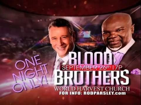 Rod Parsley and TD Jakes - Blood Brothers (FULL SERVICE)