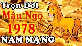 Trọn đời tuổi MẬU NGỌ - NAM MẠNG sinh năm 1978, Vào năm này bạn sẽ Trúng Số
