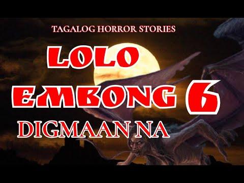 LOLO EMBONG 6. DIGMAAN NA. (TAGALOG HORROR STORY ) (TRUE STORY)