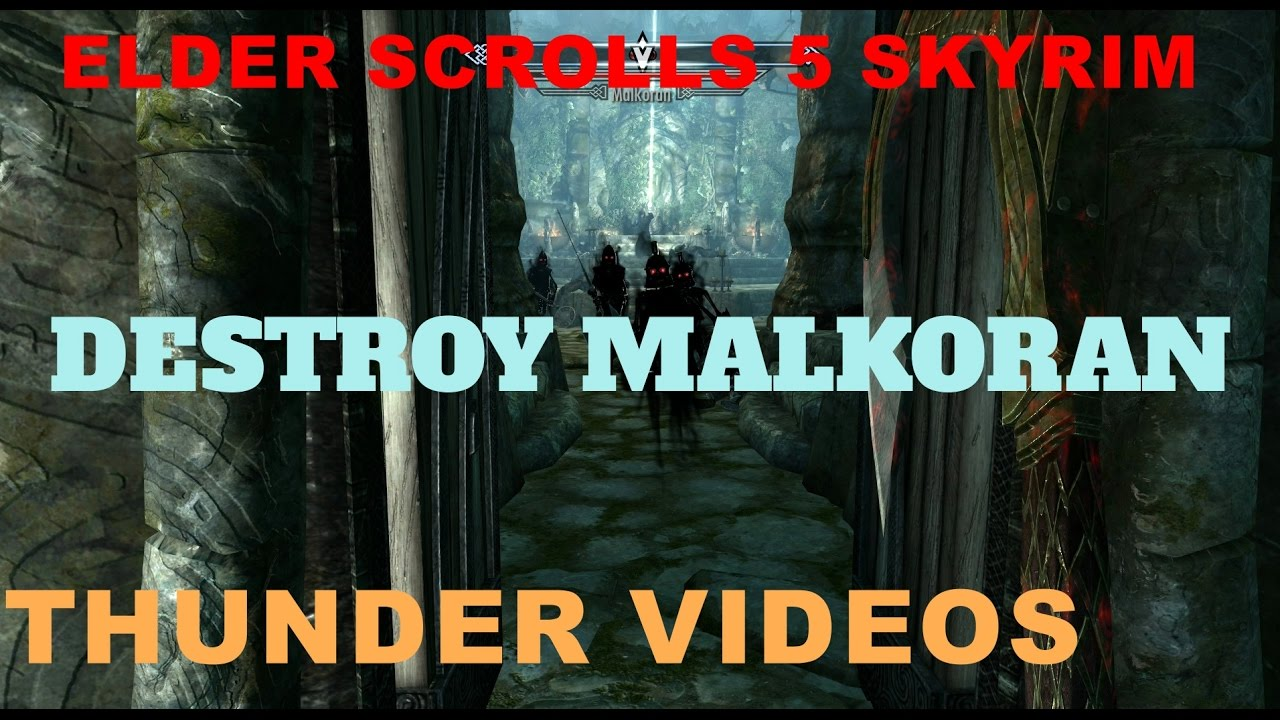 Elder Scrolls 5 Skyrim Destroy Malkoran Youtube