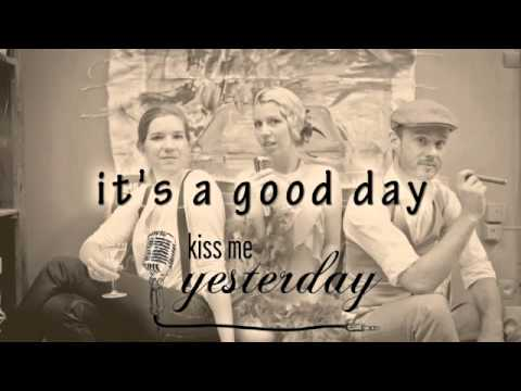 It's a good day - Kiss Me Yesterday's Electro Swing Remix *free download*