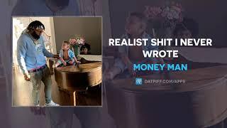 "Money Man ""Realist Shit I Never Wrote"" (AUDIO)"