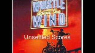 Whistle Down the Wind, Unsettled Scores