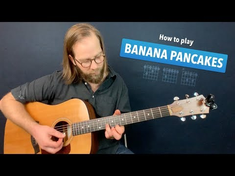 9.7 MB) Banana Pancakes Chords - Free Download MP3