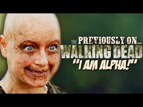 """Previously On The Walking Dead... """"I Am Alpha!"""""""