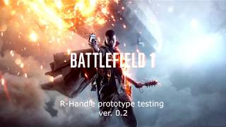 Battlefield 1: R-handle v. 0.2 test #4