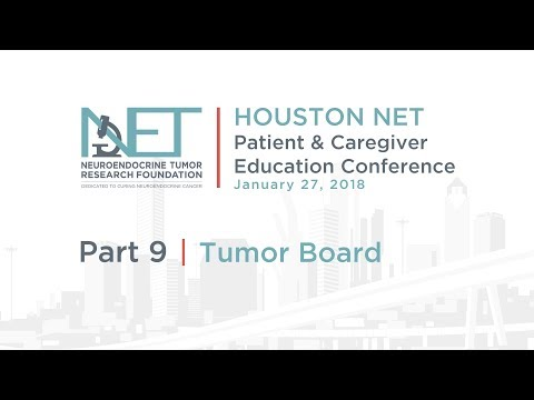 9. NET Multidisciplinary Tumor Board Panel Discussion, 2018 Houston Conference