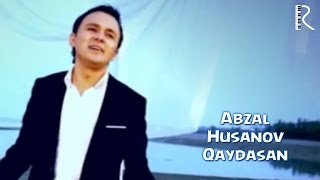 Abzal Husanov - Qaydasan | Абзал Хусанов - Кайдасан