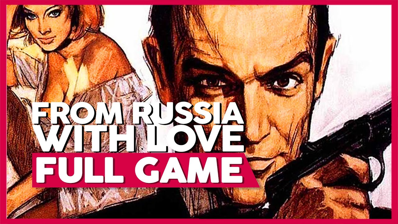 James Bond 007 From Russia With Love Full Gameplay Playthrough