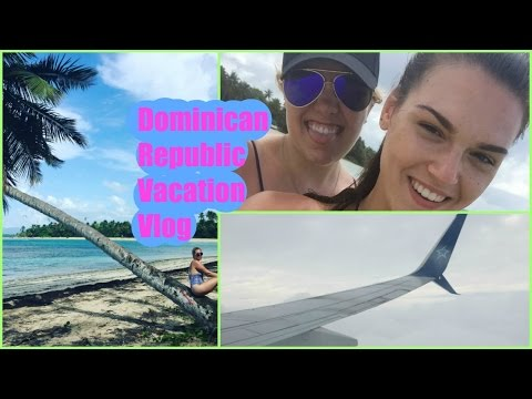 Come Vacation With Me: Dominican Republic Vlog